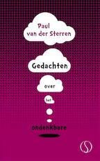 Gedachten over het ondenkbare - Paul van der Sterren (ISBN 9789491411441)