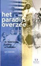 Het paradijs overzee - Gert Oostindie (ISBN 9789067181792)