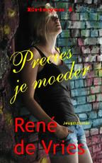 Precies je moeder - René de Vries (ISBN 9789402157383)