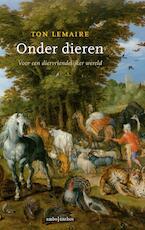 Onder dieren - Ton Lemaire (ISBN 9789026338298)