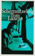 Schermutseling - Tom Lanoye (ISBN 9789044610420)
