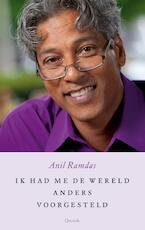 Ik had me de wereld anders voorgesteld - Anil Ramdas