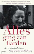 Alles ging aan flarden - Klaartje de Zwarte-Walvisch (ISBN 9789460035814)
