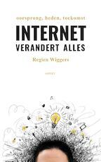 Internet verandert alles - Regien Wiggers (ISBN 9789463381864)