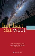 Het hart dat weet - André van der Braak, Timothy Freke, Hannie te Grotenhuis, Peter Huijs, Amir Smit (ISBN 9789067324564)