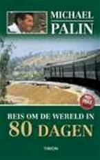 Reis om de wereld in 80 dagen - Michael Palin (ISBN 9789043909716)