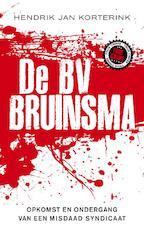 De BV Bruinsma - Hendrik Jan Korterink (ISBN 9789089751546)