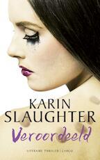 Veroordeeld - Karin Slaughter (ISBN 9789023489832)