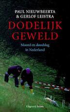 Dodelijk geweld - Paul Nieuwbeerta (ISBN 9789050188289)