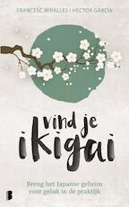 Vind je Ikigai - Francesc Miralles (ISBN 9789402309607)