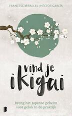 Vind je Ikigai - Héctor García, Francesc Miralles (ISBN 9789022581698)