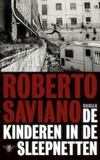 De kinderen in de sleepnetten - Roberto Saviano (ISBN 9789023472803)