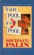 Pool tot pool - Michael Palin (ISBN 9789038406152)