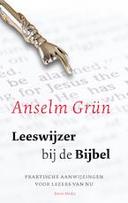 Leeswijzer bij de bijbel - Anselm Grün
