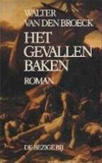 Het gevallen baken - Walter van den Broeck (ISBN 9789023432111)