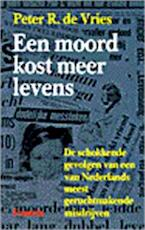 Een moord kost meer levens - Peter R. de. Vries (ISBN 9789026106927)