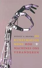 De kunstmatige mens - Rodney A. Brooks, Maaike Post (ISBN 9789023400530)