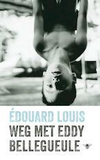 Weg met Eddy Bellegueule - Édouard Louis (ISBN 9789403102108)