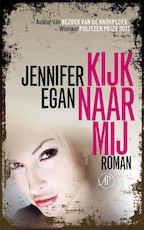Kijk naar mij - Jennifer Egan (ISBN 9789029587112)