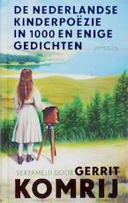 Nederlandse kinderpoëzie in 1000 en enige gedichten - Gerrit Komrij (ISBN 9789044632439)