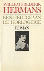 Een heilige van de horlogerie - Willem Frederik Hermans (ISBN 9789023430377)