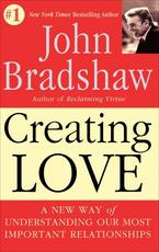 Creating Love/the Next Great Stage of Growth - John Bradshaw (ISBN 9780553373059)