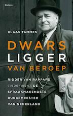 Dwarsligger van beroep. - Klaas Tammes (ISBN 9789460038310)