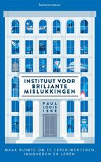 Instituut voor briljante mislukkingen - Paul Louis Iske, Paul Iske (ISBN 9789047011460)