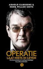 Operatie: Laat niets in leven - Arnold Karskens, Henk Willem Smits (ISBN 9789021408934)