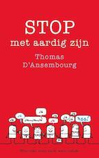 Stop met aardig zijn - Thomas d' Ansembourg (ISBN 9789025903138)