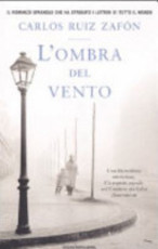 L'ombra del vento - Carlos Ruiz Zafón, Lia Sezzi (ISBN 9788804561309)