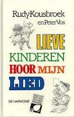 Lieve kinderen hoor mijn lied - Rudy Kousbroek, Peter Vos (ISBN 9789061694045)