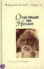 Op de stralen van het licht - Rabindranath Tagore, Aleid Swieringa (ISBN 9789069634203)