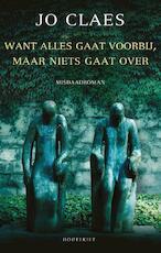 Want alles gaat voorbij, maar niets gaat over - Jo Claes (ISBN 9789089246158)