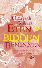 Eten, bidden, beminnen - Elizabeth Gilbert (ISBN 9789023428053)