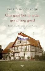 Ons gaat het in ieder geval nog goed - Ingrid Hoogendijk (ISBN 9789400407152)