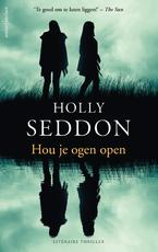 Hou je ogen open - Holly Seddon (ISBN 9789026339240)