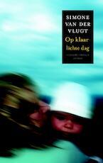Op klaarlichte dag - Simone van Der Vlugt (ISBN 9789041418159)