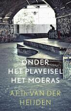 Onder het plaveisel het moeras - A.F.Th. van der Heijden (ISBN 9789023477761)