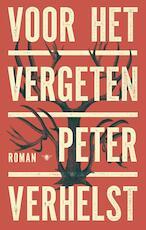 Voor het vergeten - Peter Verhelst (ISBN 9789403114606)