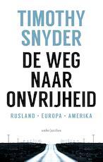 De weg naar onvrijheid - Timothy Snyder, Willem van Paassen (ISBN 9789026343292)