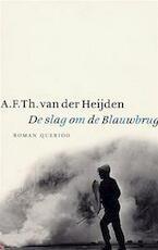 De slag om de Blauwbrug - A.F.Th. van Der Heijden (ISBN 9789021467320)