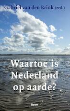 Waartoe is Nederland op aarde? (ISBN 9789024424511)