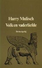 Volk en vaderliefde - Harry Mulisch (ISBN 9789023404927)