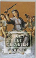 Tegen het vergeten - B. Tromp, Bart Tromp (ISBN 9789075323238)