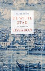 De witte stad - Jule Hinrichs (ISBN 9789460039102)