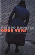 Oude verf - Pjeroo Roobjee (ISBN 9789050183840)