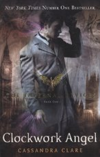 The Infernal Devices 1. Clockwork Angel - Cassandra Clare (ISBN 9781406330342)