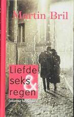 Liefde, seks & regen - Martin Bril (ISBN 9789044611533)