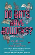 Do Bats Have Bollocks? - Jon Butler, Bruno Vincent (ISBN 9780751541373)